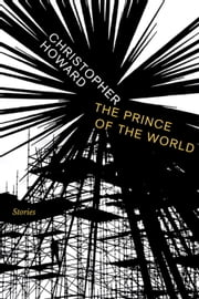 Prince of the World - Stories ebook by Christopher Howard