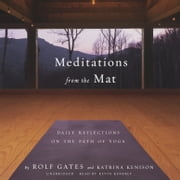 Meditations from the Mat - Daily Reflections on the Path of Yoga audiobook by Rolf Gates, Katrina Kenison