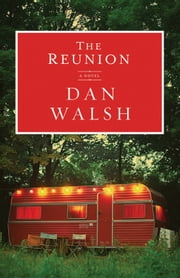 Reunion, The - A Novel ebook by Dan Walsh