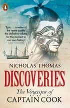 Discoveries - The Voyages of Captain Cook ebook by