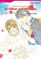 An Officer and a Princess (Harlequin Comics) - Harlequin Comics ebook by Carla Cassidy, Megumi Toda