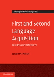 First and Second Language Acquisition ebook by Meisel, J¸rgen M.