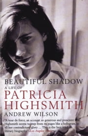 Beautiful Shadow - A Life of Patricia Highsmith ebook by Kobo.Web.Store.Products.Fields.ContributorFieldViewModel