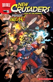New Crusaders: Rise of the Heroes #5 ebook by Ian Flynn, Alitha Martinez, Gary Martin, Matt Herms, John Workman