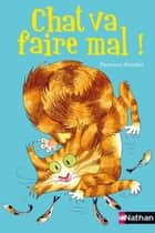 Chat va faire mal ! ebook by Florence Hinckel, Joëlle Passeron