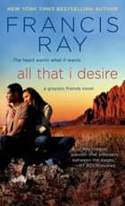 All That I Desire ebook by Francis Ray