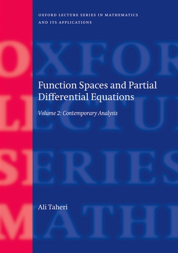 Function Spaces and Partial Differential Equations - Volume 2 - Contemporary Analysis ebook by Ali Taheri