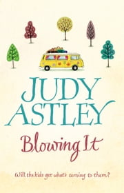 Blowing It ebook by Judy Astley