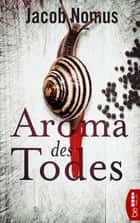 Aroma des Todes eBook by Jacob Nomus