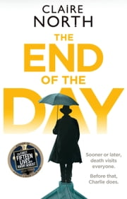 The End of the Day ebook by Claire North