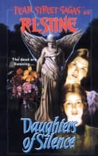 Daughters of Silence ebook by R.L. Stine