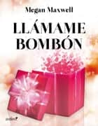 Llámame bombón ebook by Megan Maxwell