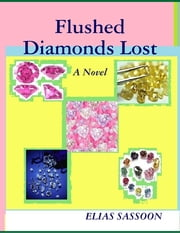 Flushed Diamonds Lost ebook by Elias Sassoon