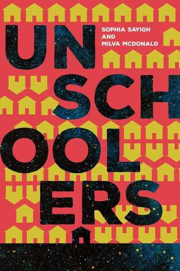 Unschoolers ebook by Sophia Sayigh,Milva McDonald