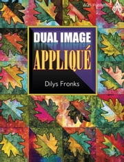eBook Dual Image Appliqu¿ ebook by Fronks, Dilys