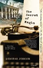 The Secret of Magic ebook by Deborah Johnson