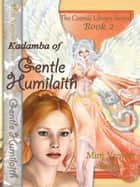 Kadamba of Gentle Humilaith ebook by Mirti Venyon Reiyas