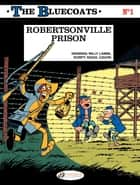 The Bluecoats - Volume 1 - Robertsonville Prison ebook by Raoul Cauvin, Lambil