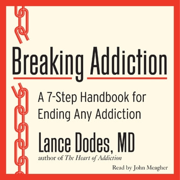 Breaking Addiction - A 7-Step Handbook for Ending Any Addiction audiobook by Lance M Dodes M.D.