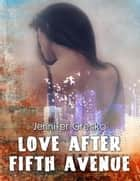 Love After Fifth Avenue ebook by Jennifer Gresko