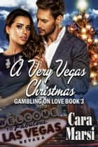 A Very Vegas Christmas ebook by Cara Marsi