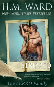 STRIPPED (The Ferro Family) ebook by H.M. Ward