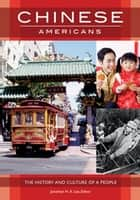 Chinese Americans: The History and Culture of a People ebook by Jonathan H. X. Lee,Jonathan H. X. Lee