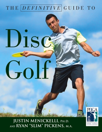 Definitive Guide to Disc Golf ebook by Justin Menickelli,Ryan Pickens