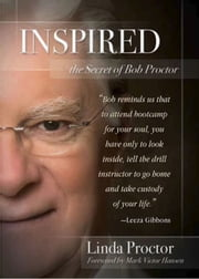 Inspired - The Secrets of Bob Proctor ebook by Linda Proctor