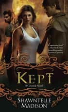 Kept - A Coveted Novel ebook by Shawntelle Madison