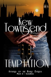 Temptation (Part 2) - Affairs of the Heart Series - London ebook by Kew Townsend
