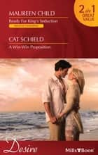 Desire Duo - Ready For King's Seduction / A Win-Win Proposition ebook by Maureen Child, Cat Schield
