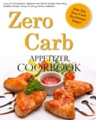 Zero Carb Appetizer Cookbook eBook by Susan J. Sterling