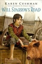 Will Sparrow's Road ebook by Karen Cushman
