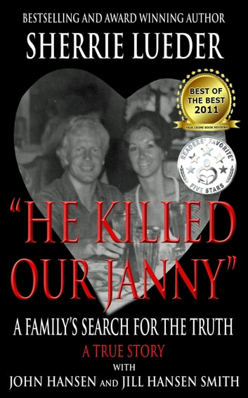 """He Killed Our Janny"" - A Family's Search for the Truth ebook by Sherrie Lueder,John Hansen,Jill Hansen Smith"