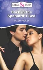 Back in the Spaniard's Bed (Mills & Boon Short Stories) ebook by Trish Morey
