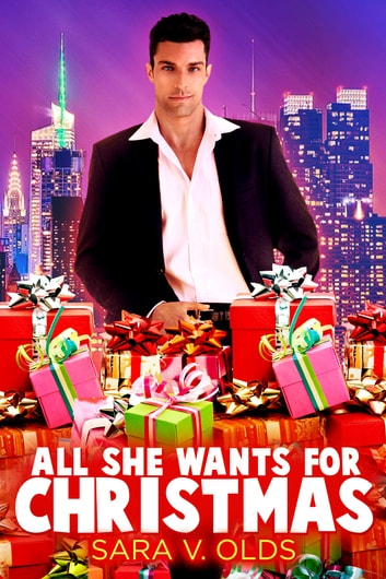 All She Wants for Christmas ebook by Sara V. Olds