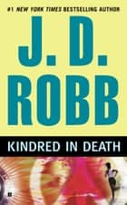 Kindred In Death ebook by J. D. Robb