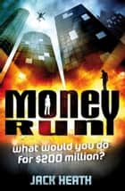 Money Run: Ashley Arthur (Book 1) ebook by Jack Heath