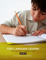 First Language Lessons for the Well-Trained Mind: Level 3 Instructor Guide (First Language Lessons) ebook by Jessie Wise,Sara Buffington