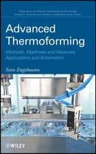 Advanced Thermoforming ebook by Sven Engelmann