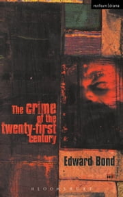The Crime of the Twenty-first Century ebook by Mr Edward Bond