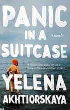 Panic in a Suitcase ebook by Yelena Akhtiorskaya