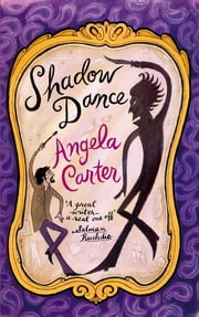 Shadow Dance ebook by Angela Carter