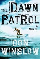 The Dawn Patrol ekitaplar by Don Winslow