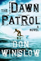 The Dawn Patrol ebook by Don Winslow
