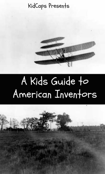 A Kids Guide to American Inventors ebook by KidCaps