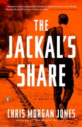 The Jackal's Share - A Novel ebook by Christopher Morgan Jones