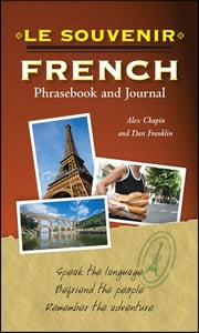 Le souvenir French Phrasebook and Journal ebook by Alex Chapin,Daniel Franklin