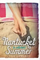 Nantucket Summer ebook by Leila Howland